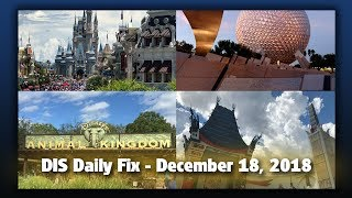 DIS Daily Fix | Your Disney News for 12/18/18