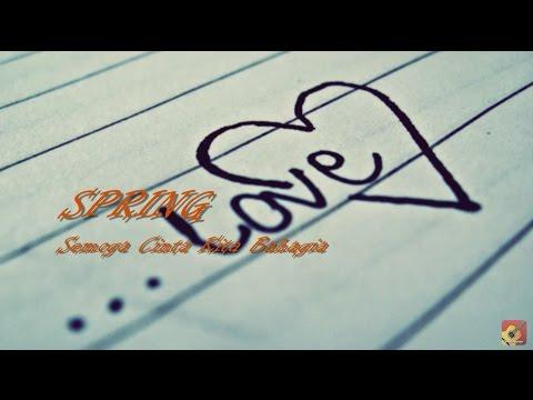 SPRING - Semoga Cinta Kita Bahagia ~ LIRIK ~