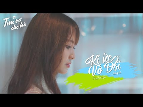 Ký Ức Vỡ Đôi | Jang Mi | MV Official | OST Tìm Vợ Cho Bà