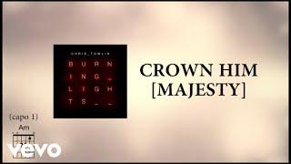 Chris Tomlin - Crown Him [Majesty] [with Kari Jobe] [Lyrics]