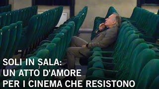 Soli in sala: atto d'amore per i cinema che resistono