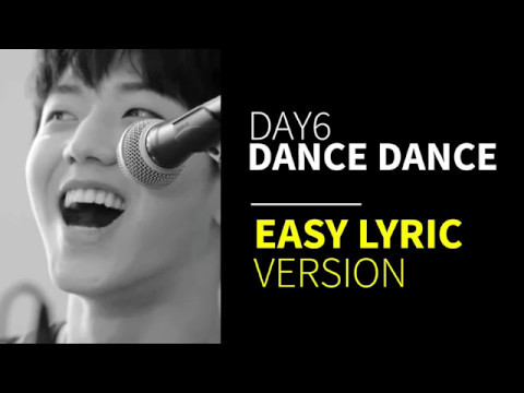 DAY6 - Dance Dance (Easy Lyrics)