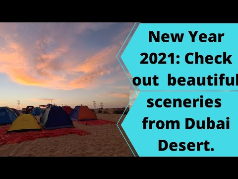 New Year 2021: Check out  beautiful sceneries  from Dubai Desert.