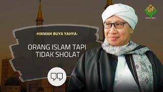Orang Islam Tapi Tidak Sholat | Hikmah Buya Yahya