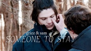 grizz & sam | someone to stay