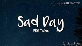 FKA Twigs - Sad Day (Lyrics)