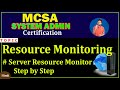 Use and configuration of resource monitor tool -MCSA full course in hindi
