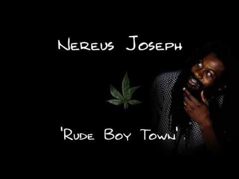 Nereus Joseph - Rude Boy Town