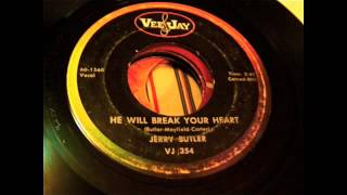 Jerry Butler - He Will Break Your Heart  45 rpm!