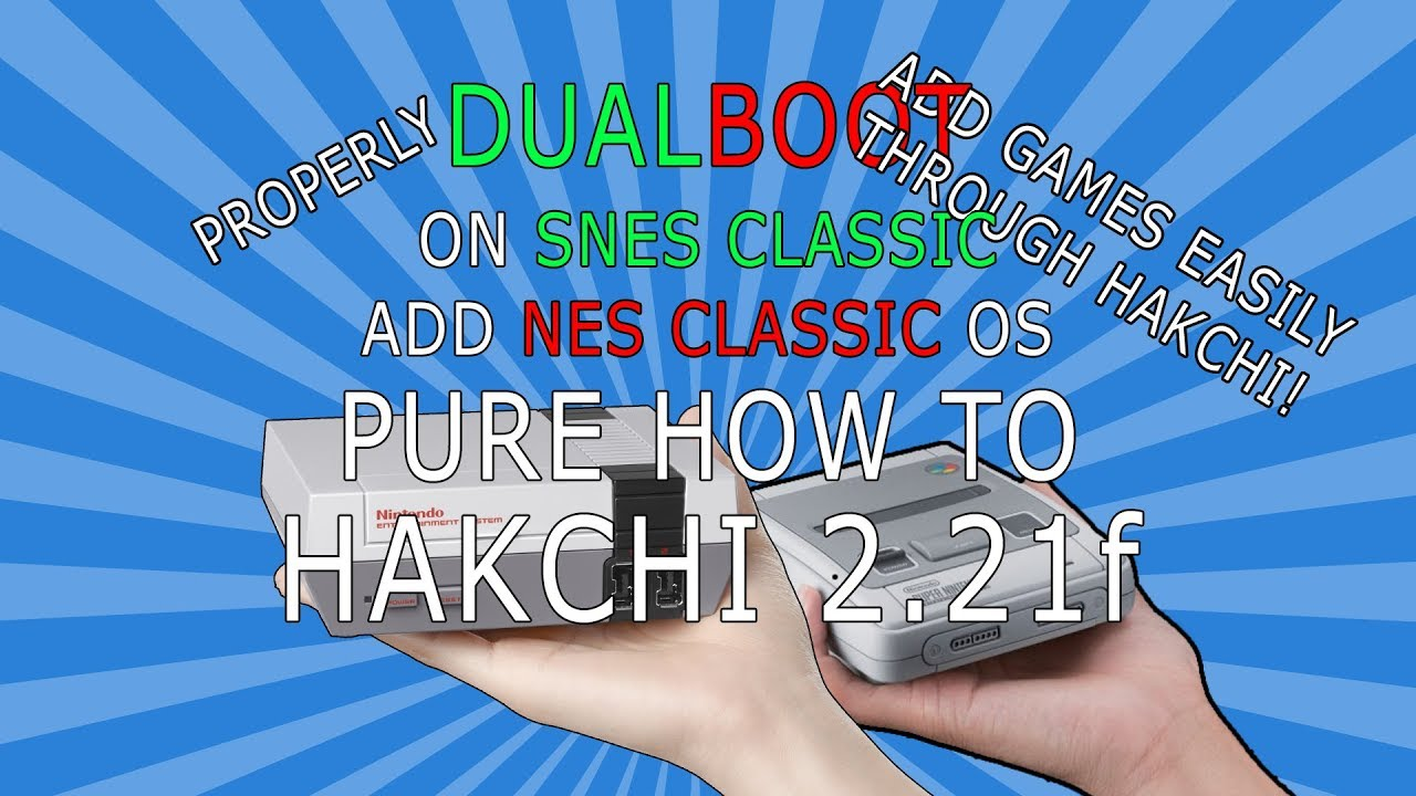 How to PROPERLY DualBoot the SNES Classic | Add games to both, easily! |  Custom hakchi2 21f | STOCK