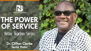 THE POWER OF SERVICE - Dr. Clifton Clarke