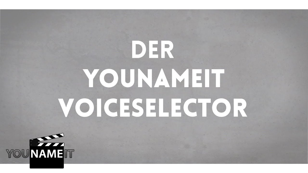 YouNameIt VoiceSelector  // Tutorial