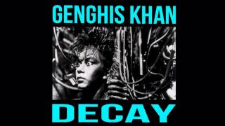 GENGHIS KHAN - DECAY ft. Spit Gemz & Chris Carbene