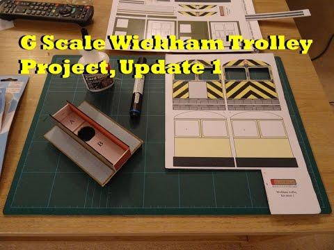 G Scale Wickham Trolley Project, Update 1