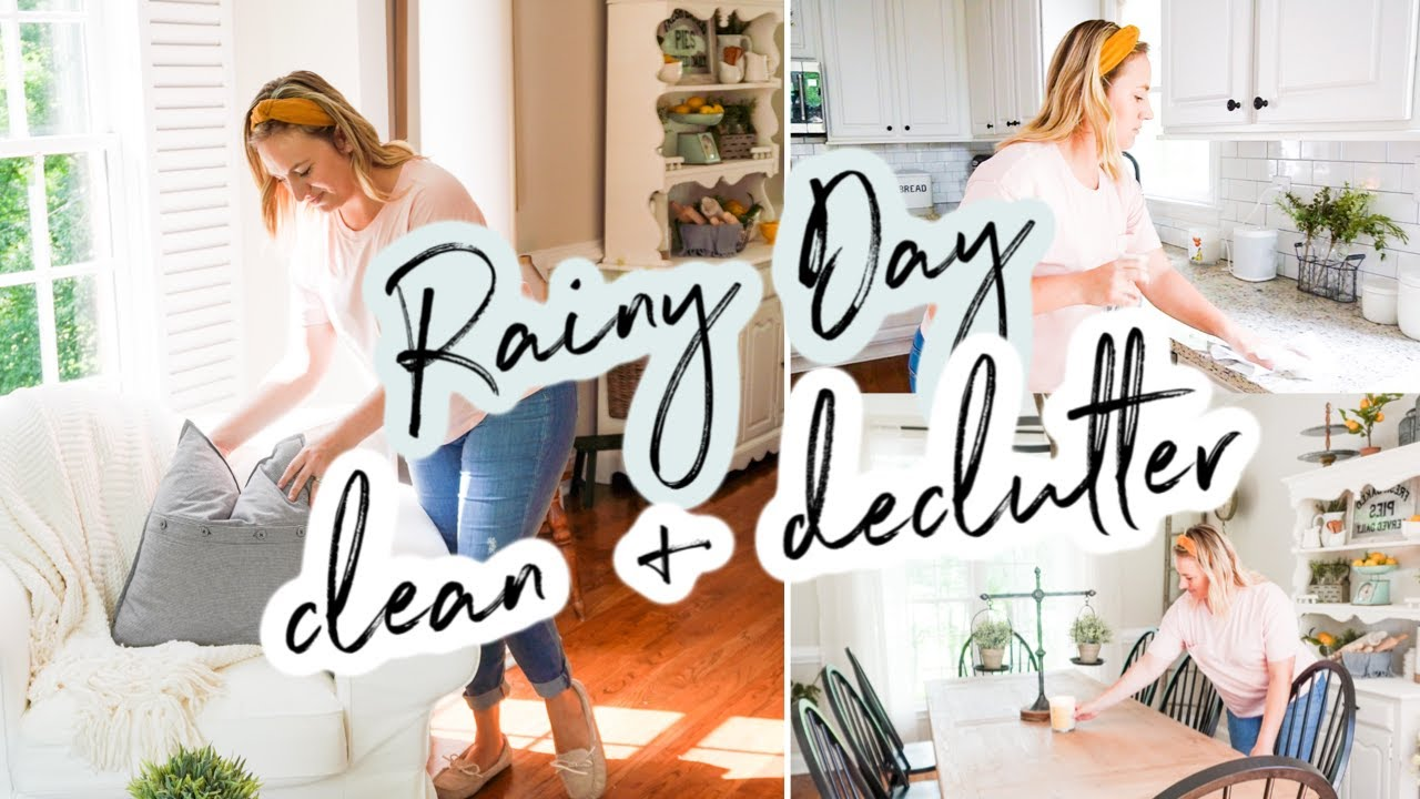 Rainy Day Clean and Declutter | Clean with Me | Whole House Decluttering Motivation