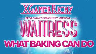 What Baking Can Do from Waitress [XGamerRichy Cover]