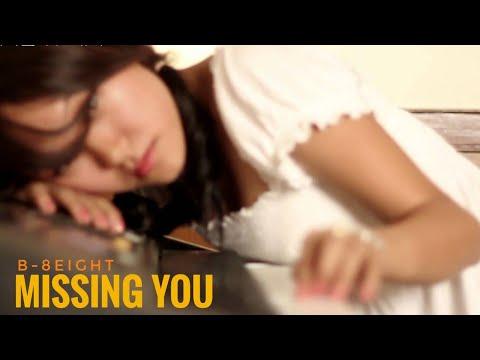 B-8EIGHT - Missing You Ft. Yiesan D
