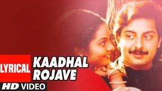 Kaadhal Rojave Lyrical Video Song | Roja | Arvindswamy, Madhubala | A.R. Rahman | Tamil Songs