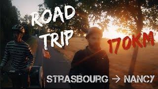 [RoadTrip] Strasbourg Nancy en gyroroue et en une journée ! (EUC electric unicycle) .feat Nicolas
