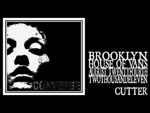 Converge - Cutter (House of Vans 2011) mp3