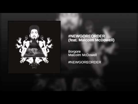 #NEWGOREORDER (feat. Malcolm McDowell)