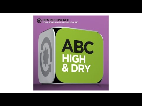 High and Dry - Originally by Radiohead - ABC -  80´s Re:Covered