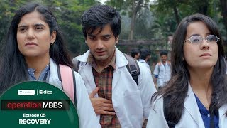 Dice Media | Operation MBBS | Web Series | Episode 5 - Recovery ft. Ayush Mehra | Season Finale