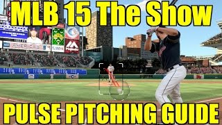 MLB 15 The Show Pitching Tips/Guide - Pulse Pitching