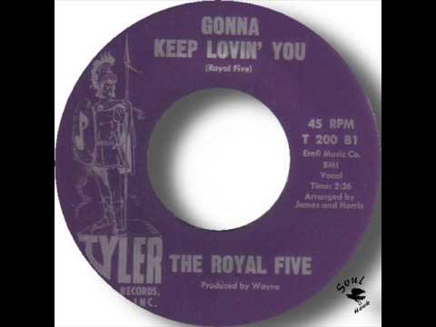 The Royal Five   Gonna Keep Lovin' You
