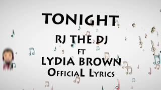 Rj The Dj Feat Lydia Brown - Tonight (Official Lyrics)