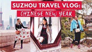 SUZHOU TRAVEL VLOG: Chinese New Year, Shanghai & Family Karaoke
