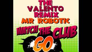 Dj Bam Bam feat Mr Robotic Watch The Club Go THE VALENTO REMIX)