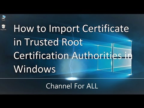 How To Import Certificate In Trusted Root Certification Authorities In Windows