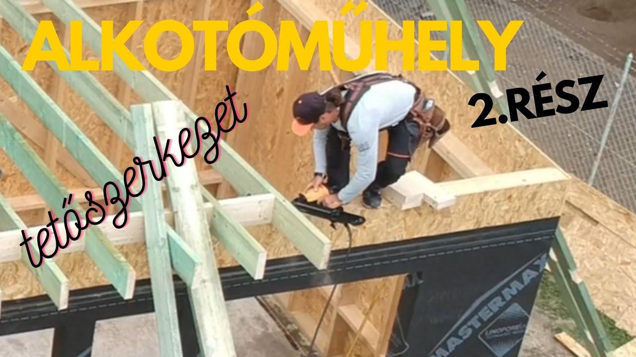 Alkotóműhely trapézlemez fedéssel  - A tetőszerkezet ( 2. Rész)