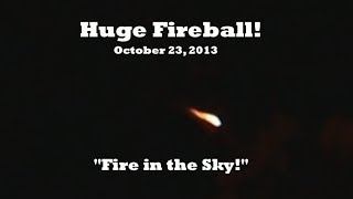 Fire in the Sky News / Amazing Fireball Footage!