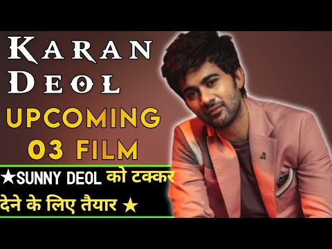 Download 03 Karan Deol Upcoming Movie 2020 To 2022/ करण देओल की आनेवाली फिल्म /Sunny Deol
