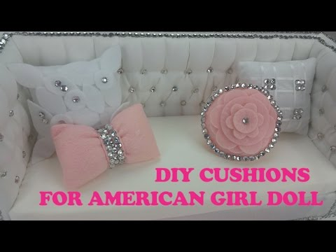 DIY CUSHIONS For AMERICAN GIRL DOLL