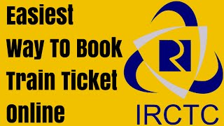 How to book online railway ticket through IRCTC website