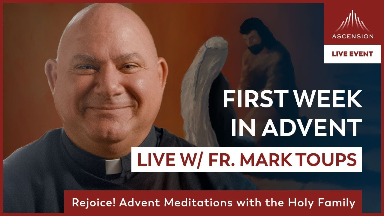 Rejoice! LIVE w/ Fr. Mark Toups   First Week of Advent