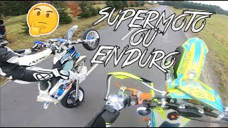 SUPERMOTO VS ENDURO ? QUE CHOISIR ?!