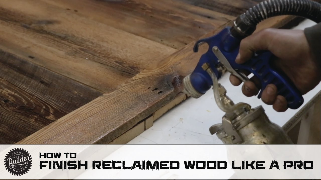 How To Finish Reclaimed Wood Like A Pro Youtube