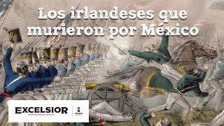 Mx Express: Los irlandeses que murieron por México