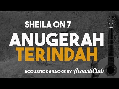 Anugerah Terindah [Acoustic Karaoke] Sheila on 7