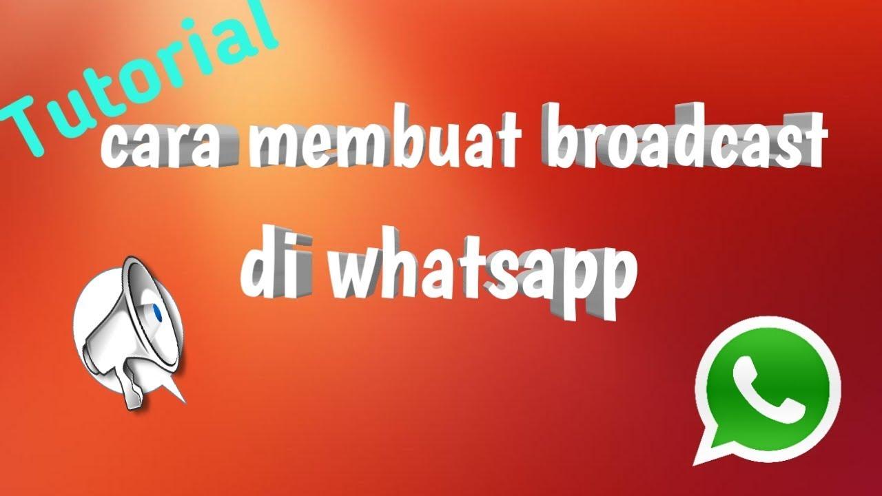 Cara Membuat Broadcast Di Whatsapp Tutorial Youtube