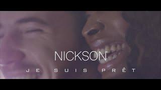 NICKSON - Je suis prêt (Clip Officiel)