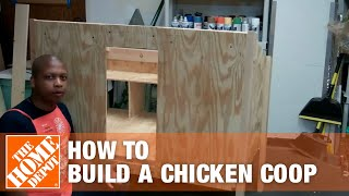 How To Build A Chicken Coop Part 2 - The Home Depot