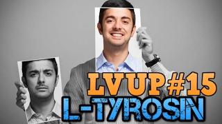 LVUP#15: L-Tyrosin - Gute Laune und Köpfchen ohne Nebenwirkungen!