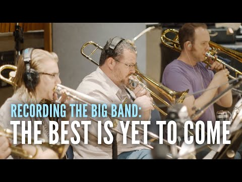 Matt Forbes - 'The Best Is Yet To Come' (Recording the Big Band)