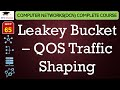 Leakey Bucket – QOS Traffic Shaping Video Lectures in Hindi