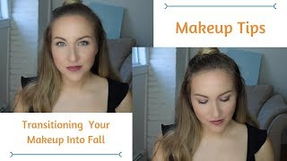HOW TO TRANSITION YOUR MAKEUP FROM SUMMER TO FALL | Fall 2018